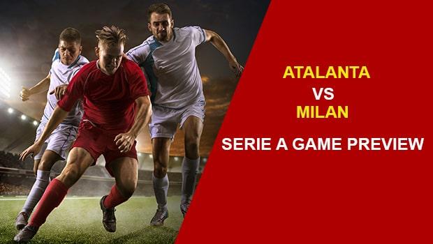 Atalanta vs Milan: Serie A Game Preview